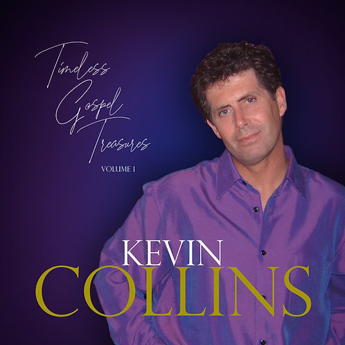 Kevin Collins Timeless Gospel Treasures