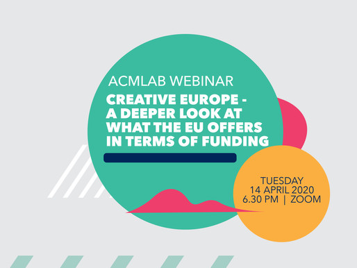ACMLab WEBINAR - Creative Europe - A deeper look at what the EU offers in terms of funding