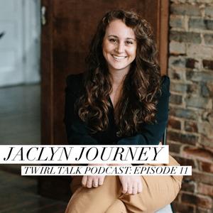 jaclyn-journey-blog-twirl-talk-podcast-1.jpg