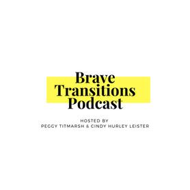 Brave Transition Podcast