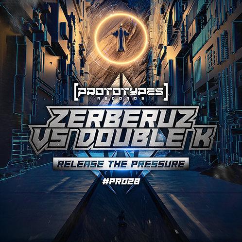 Zerberuz VS Double K - Release the Pressure [PR028]