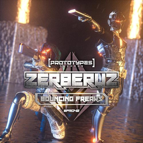 Zerberuz - Bouncing Freaks [PR042]