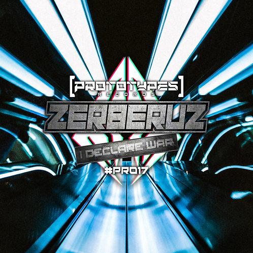 Zerberuz - I Declare War [PR017]