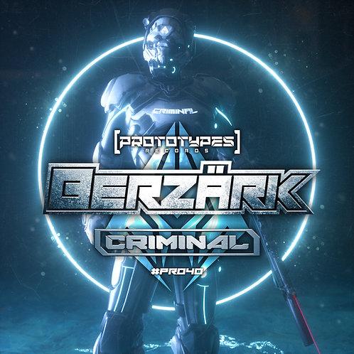 Berzärk - Criminal [PR040]
