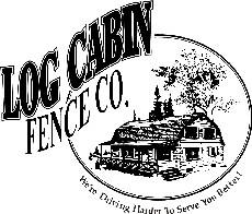 Log Cabin Fence Co.