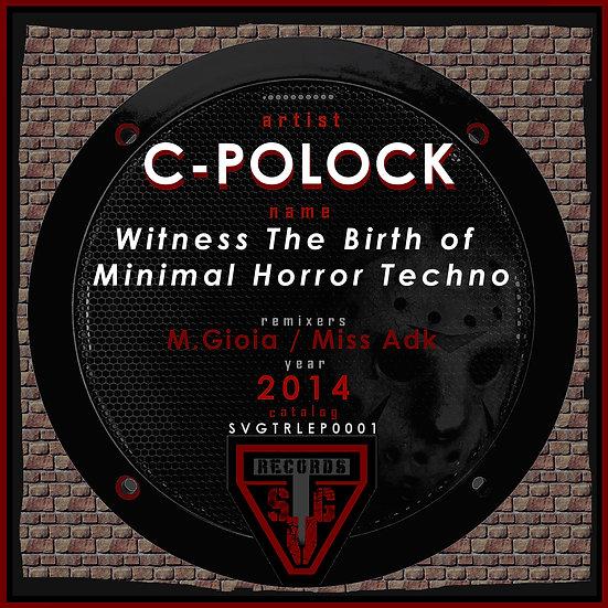 C-POLOCK - Jason returns & Minimal Horror Techno begins (Original Mix)