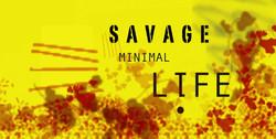SAVAGE_Minimal_LIFE.jpg