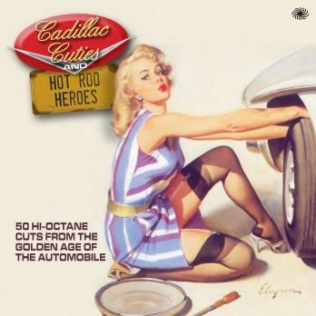 Cadillac Cuties And Hot Rod Heroes