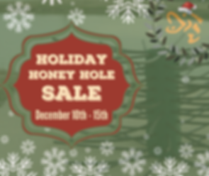 Holiday-Honey-Hole-Sale.png