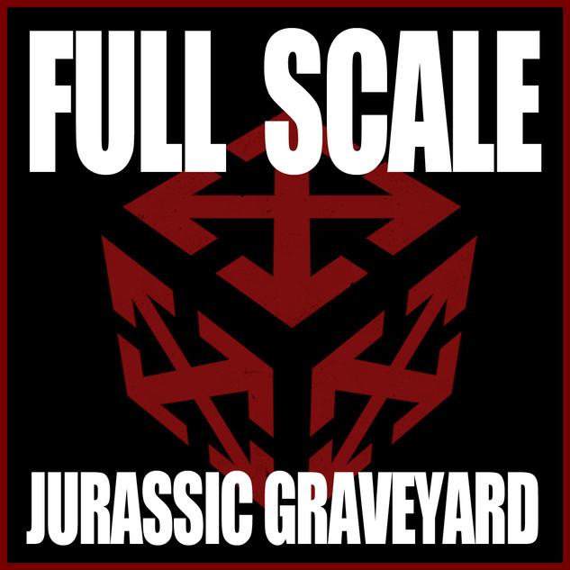 Full Scale - Jurassic Graveyard - 2018