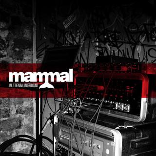 Mammal - Vol.1 The Aural Underground - 2007