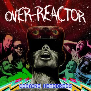Over-Reactor - Cocaine Headdress - 2017