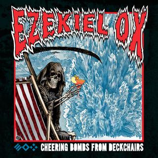 Ezekiel Ox - Cheering Bombs From Deckchairs - 2019