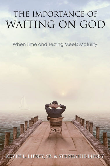 The Importance of Waiting on God Book by Kevin & Stephanie Lipsey