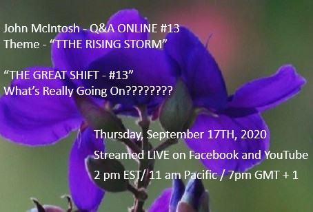 "John McIntosh - Q&A ONLINE #13Theme - ""THE RISING STORM"""