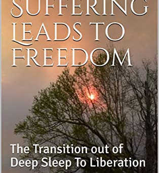 "**JUST RELEASED**  ""HOW SUFFERING LEADS TO FREEDOM"""