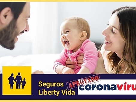 Fique Tranquilo! Liberty Garante Cobertura ao COVID-19 nos Seguros de Vida