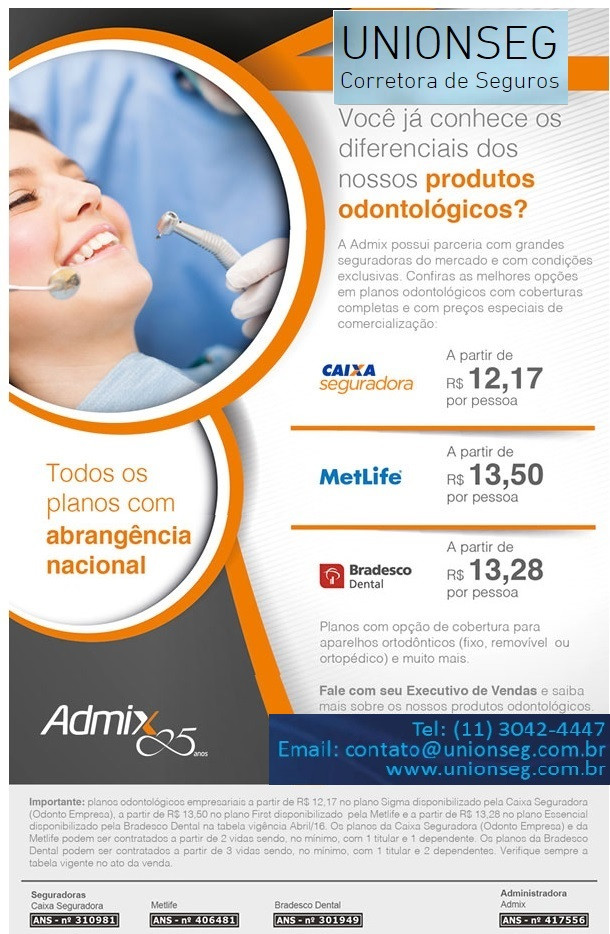 admix, plano odontológico, convênio odontológico, unionseg, corretora de seguros, metlife, caixa seguradora, bradesco dental