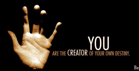 You are the Creator of your own World