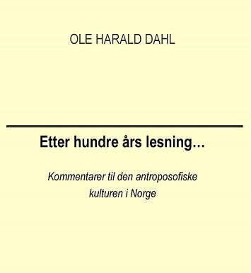 Presentasjon av boken Etter hundre års lesning – Forsøk på aktualisering av antroposofi som åndsvite