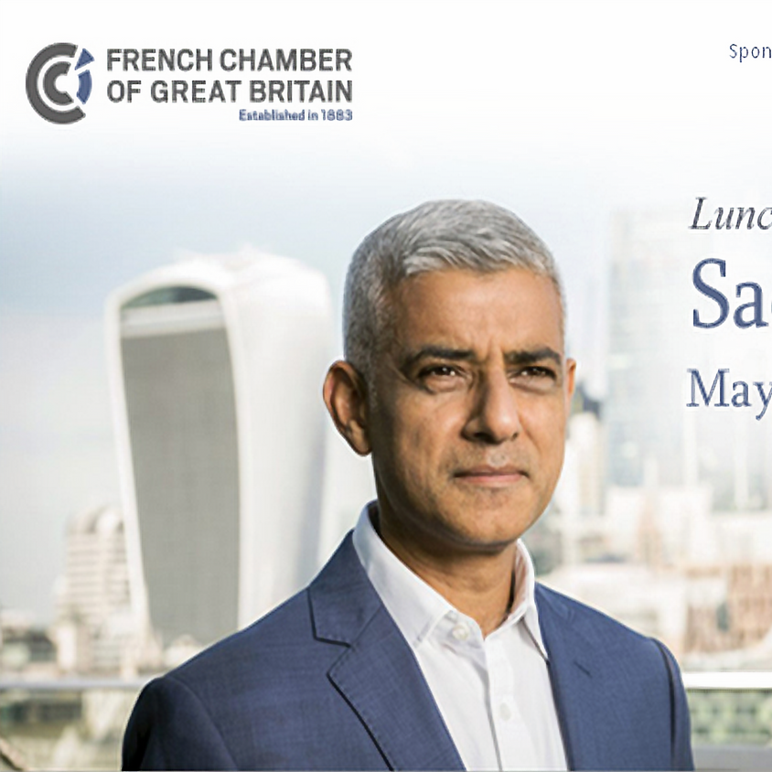Partnership with French Chamber of Great Britain: LUNCH WITH SADIQ KHAN, MAYOR OF LONDON
