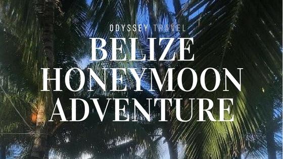Odyssey Travel Belize Honeymoon Adventure