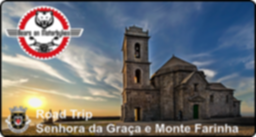 Road_Trip_Senhora_da_Graça_e_Monte_Farin
