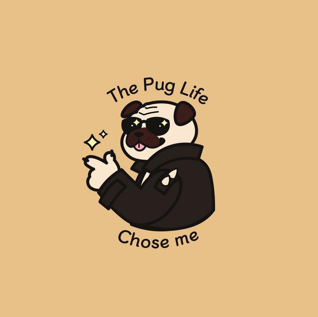 The Pug Life Chose Me
