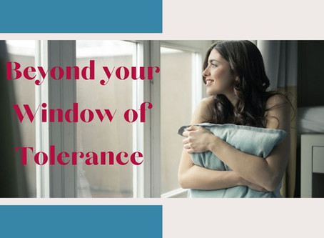 Beyond Your 'Window of Tolerance'