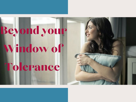 Beyond Your 'Window of Tolerance'