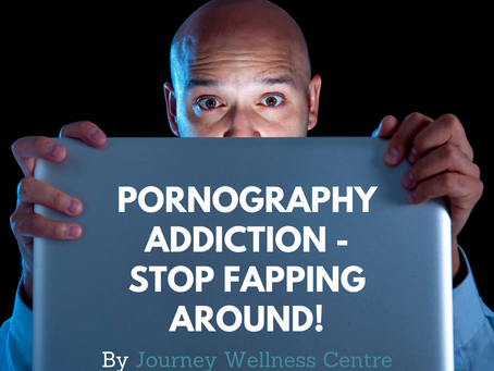 Pornography Addiction - Stop Fapping Around!