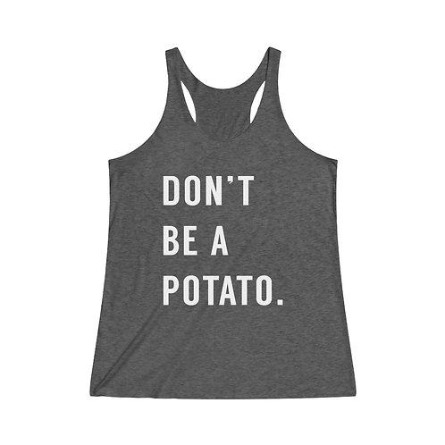 Don't Be A Potato OG – Women's Tri-Blend Racerback Tank