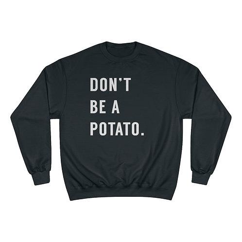 Don't Be A Potato OG – Champion Sweatshirt