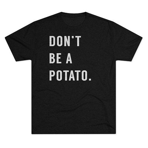 Don't Be A Potato OG – Tri-Blend Crew Tee