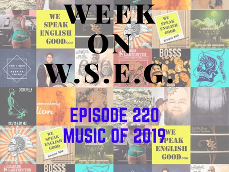 We Speak English Good podcast, Ep. 220 - Music of 2019 (Part 2)