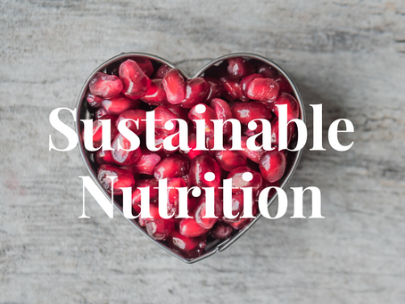 Sustainable Nutrition: Eating to Save Our Planet