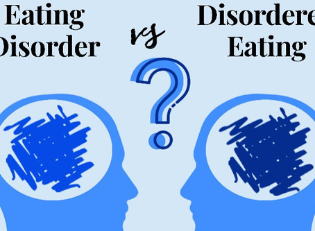 Eating Disorders VS. Disordered Eating