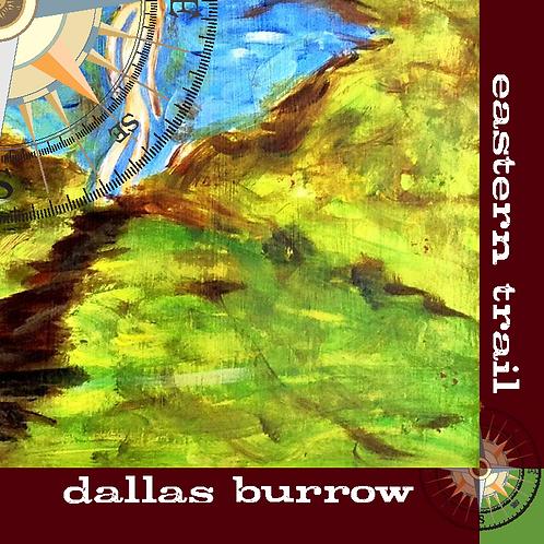 Dallas Burrow - Eastern Trail