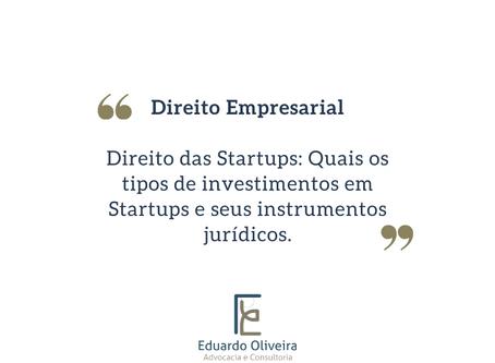 Direito Empresarial: Quais os tipos de investimentos em startups e seus instrumentos jurídicos