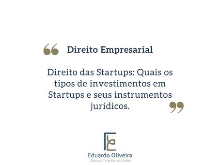 Quais os tipos de investimentos em startups e seus instrumentos jurídicos