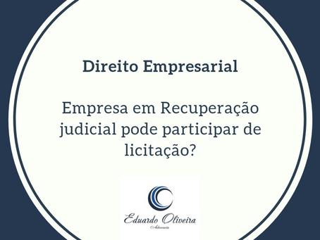 Empresa em Recuperação Judicial pode participar de Licitação?