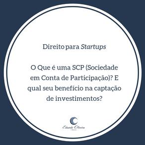Direito aplicado a startups - O que é uma SCP (Sociedade em Conta de Participação?