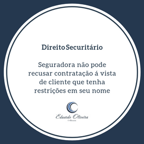 Seguradora não pode recusar contratação á vista de cliente que tenha restrição em seu nome.