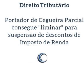 Portador de Cegueira Parcial pode obter isenção de imposto de Renda?