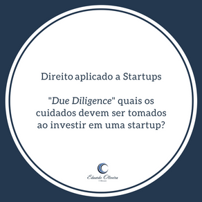 """Direito para Startups - """"Due Diligence"""" qual sua importância para o investimento em startups?"""