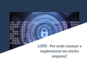 LGPD - Por onde começar a implementar em minha empresa?
