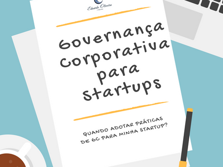 Análise - Governança Corporativa em Startup - Aplicar ou não?