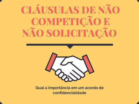 Cláusulas de não competição e não solicitação - Análise