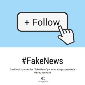 Fake News, Qual o impacto para sua imagem?