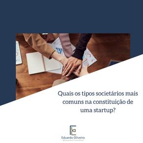 Quais os tipos societários mais comuns na constituição de uma startup?